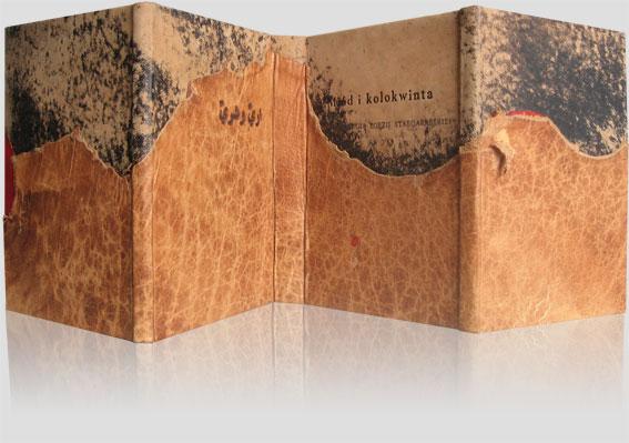 """design książki: """"Miód i kolokwinta"""" zbiór poezji staroarabskiej z VI-VII wieku — artystyczna oprawa książki, Wydawnictwo i Introligatornia Artystyczna Kurtiak i Ley w Koszalinie"""