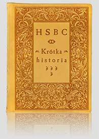 """Prezent biznesowy: """"HSBC – Krótka historia"""" — artystyczna oprawa książek, Wydawnictwo i Introligatornia Artystyczna Kurtiak i Ley w Koszalinie"""