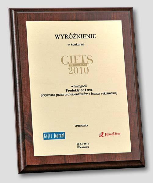 Wyróżnienie w konkursie Gifts Of The Year 2010 w kategorii Produkty de Luxe, przyznane przez profesjonalistów z branży reklamowej