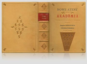 """Chmielowski """"Nowe Ateny albo Akademia…"""" — artystyczna oprawa książki, Wydawnictwo i Introligatornia Artystyczna Kurtiak i Ley w Koszalinie."""