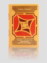 """Longin Majdecki """"Ochrona i konserwacja zabytkowych założeń ogrodowych"""" — artystyczna oprawa książki, Wydawnictwo i Introligatornia Artystyczna Kurtiak i Ley w Koszalinie"""