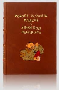 """Tuwim """"Polski słownik pijacki i antologia bachiczna"""" — artystyczna oprawa książki, Wydawnictwo i Introligatornia Artystyczna Kurtiak i Ley w Koszalinie."""
